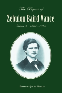 Book cover for the third volume in The Papers of Zebulon Baird Vance covering the years 1864-1865.