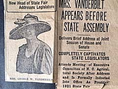 From the Lillian Exum Clement Stafford Papers, PC.2084: On February 3, 1921, the News and Observer writes of Edith (Mrs. George W.) Vanderbilt's address to the state legislature and her induction as president of the 1921 State Fair.